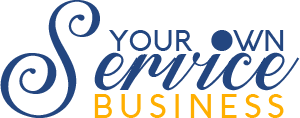 Your Own Service Business